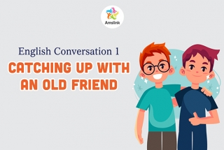English Conversation 1: Catching Up with an Old Friend