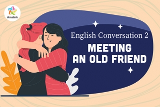 English Conversation 2: Meeting an Old Friend