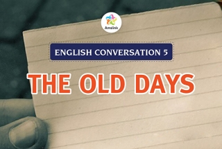 English Conversation 5: The Old Days