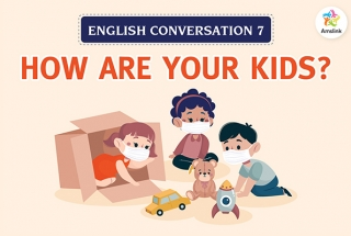 English Conversation 7: How are your Kids?