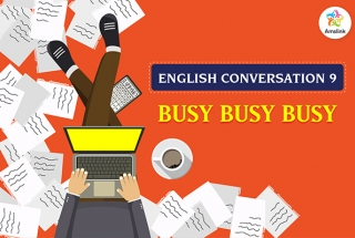 English Conversation 9: Busy Busy Busy