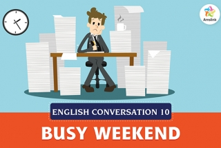 English Conversation Lesson 10: Busy Weekend